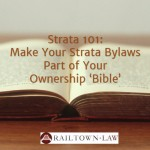 Strata 101: Make Your Strata Bylaws Part of Your Ownership 'Bible'