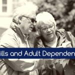 Guardians 101: Do I really need to appoint a guardian? Part 2 – Wills and Adult Dependents