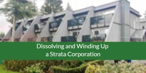 Bill 40 Dissolving and Winding Up a Strata Corporation