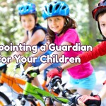 Guardians 101: Do I Really Need to Appoint a Guardian? Part 1 – Wills and Children
