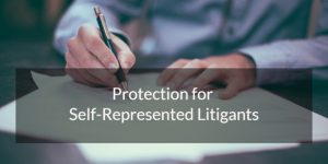 Protection for Self-Represented Litigants