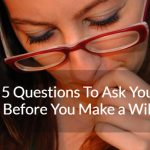 Top 5 Questions To Ask Yourself Before You Make a Will