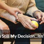 It's Still My Decision! (isn't it??)