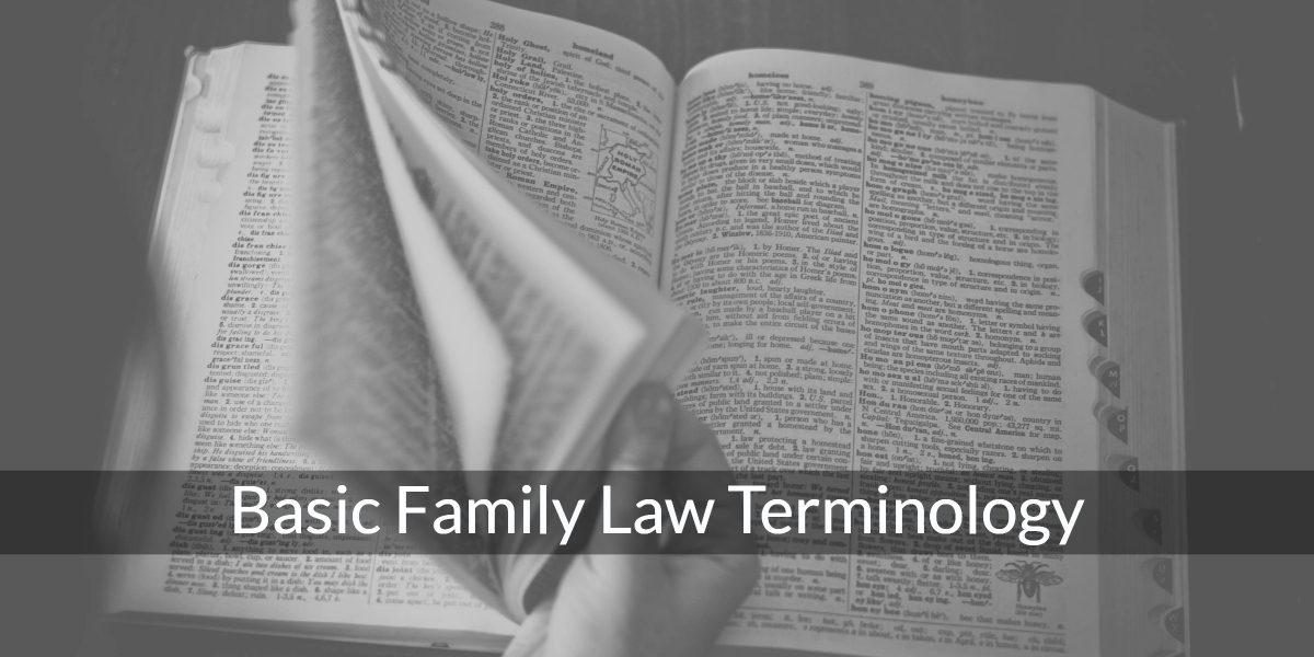 basic family law terminology railtown law